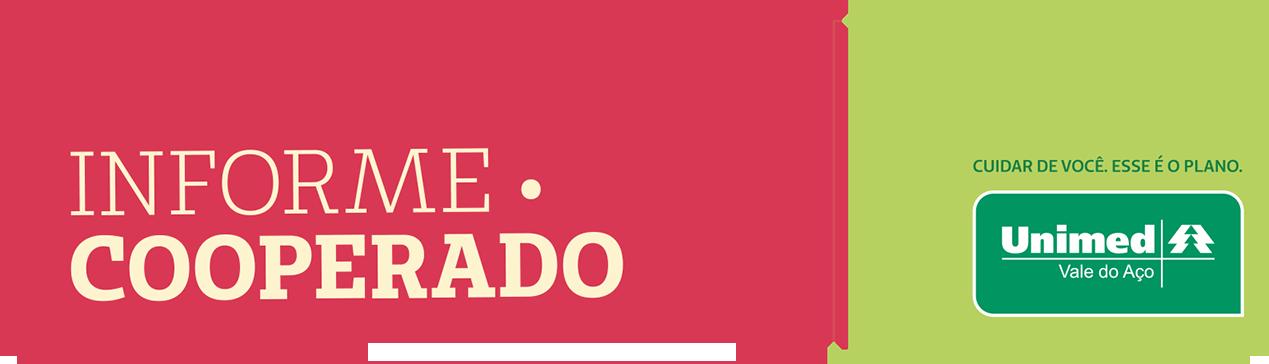 INFORME COOPERADO CUIDAR DE VOCE O PLANO Unimed Vale do Aco